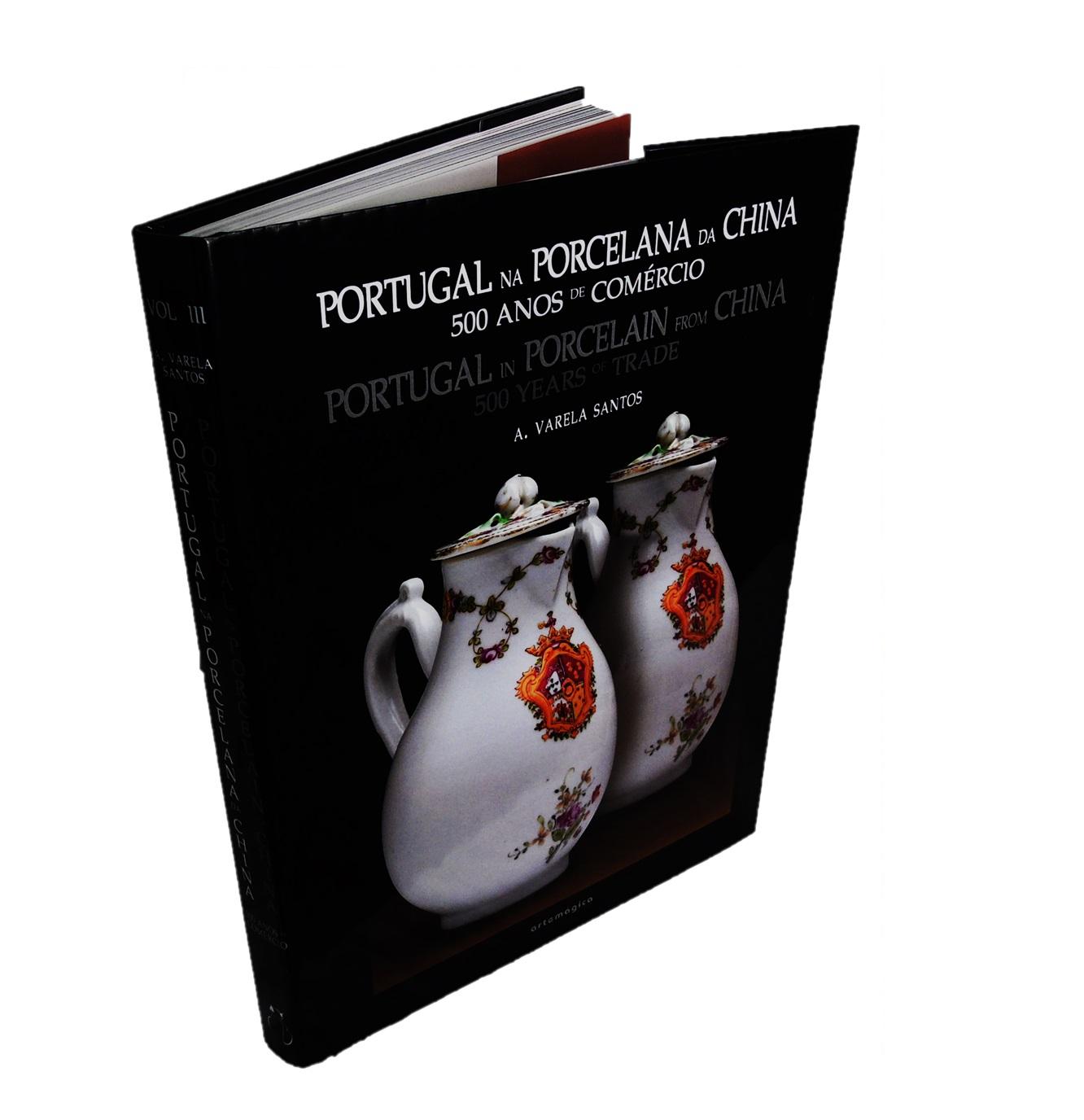Portugal na Porcelana da China: final séc. XVIII até meados XIX - Encomendas aristocracia civil (Vol. III).