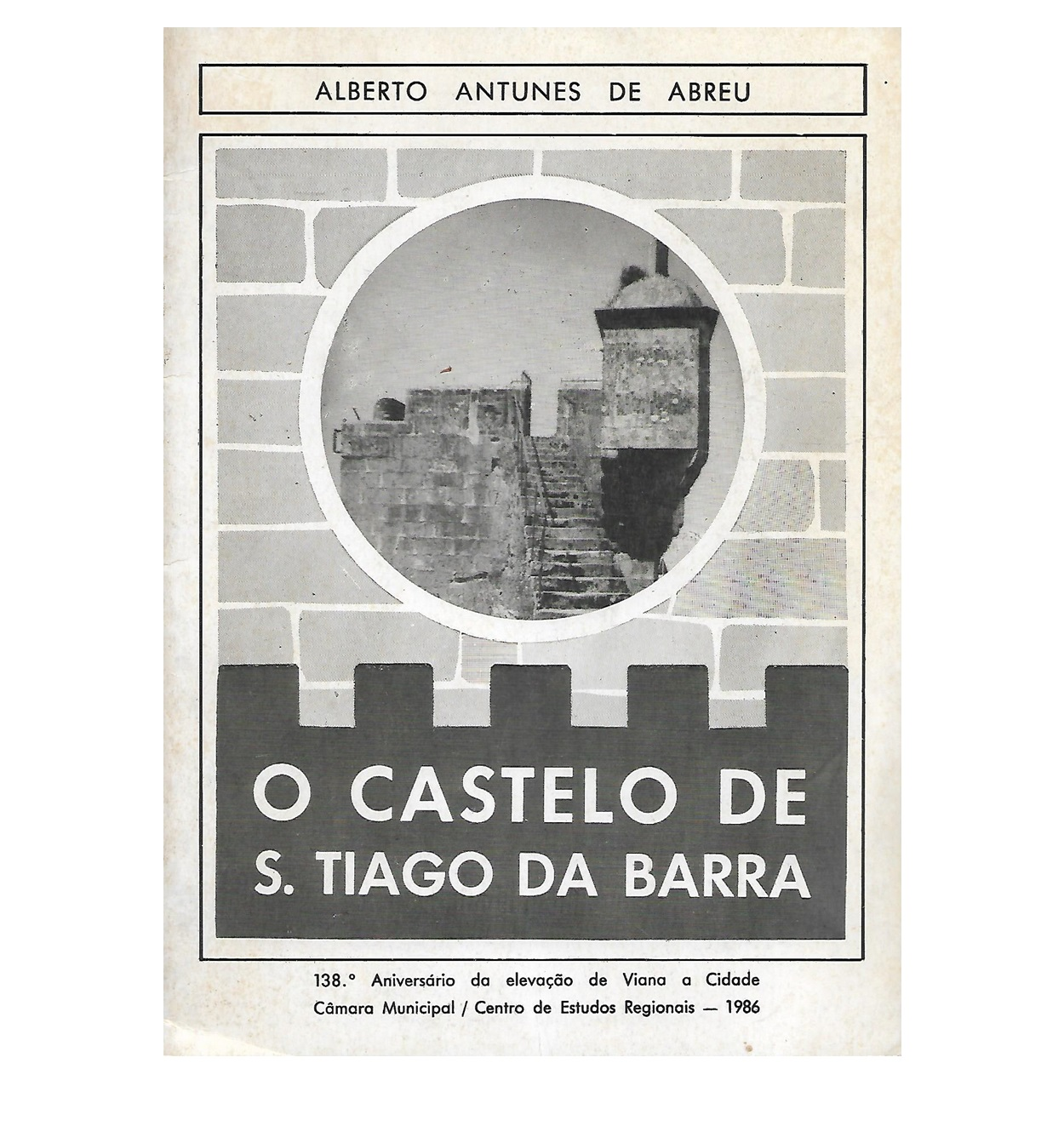O Castelo de S. Tiago da Barra.