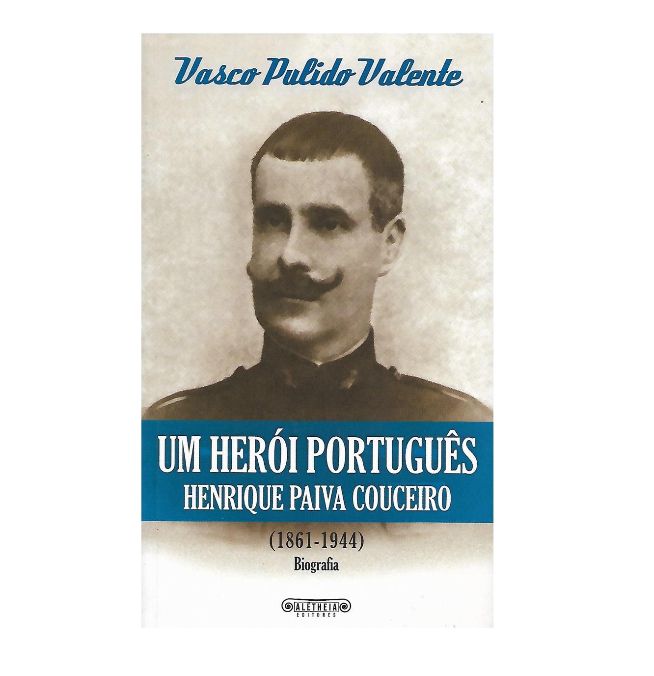 Um herói português. Henrique Paiva Couceiro (1861-1944)