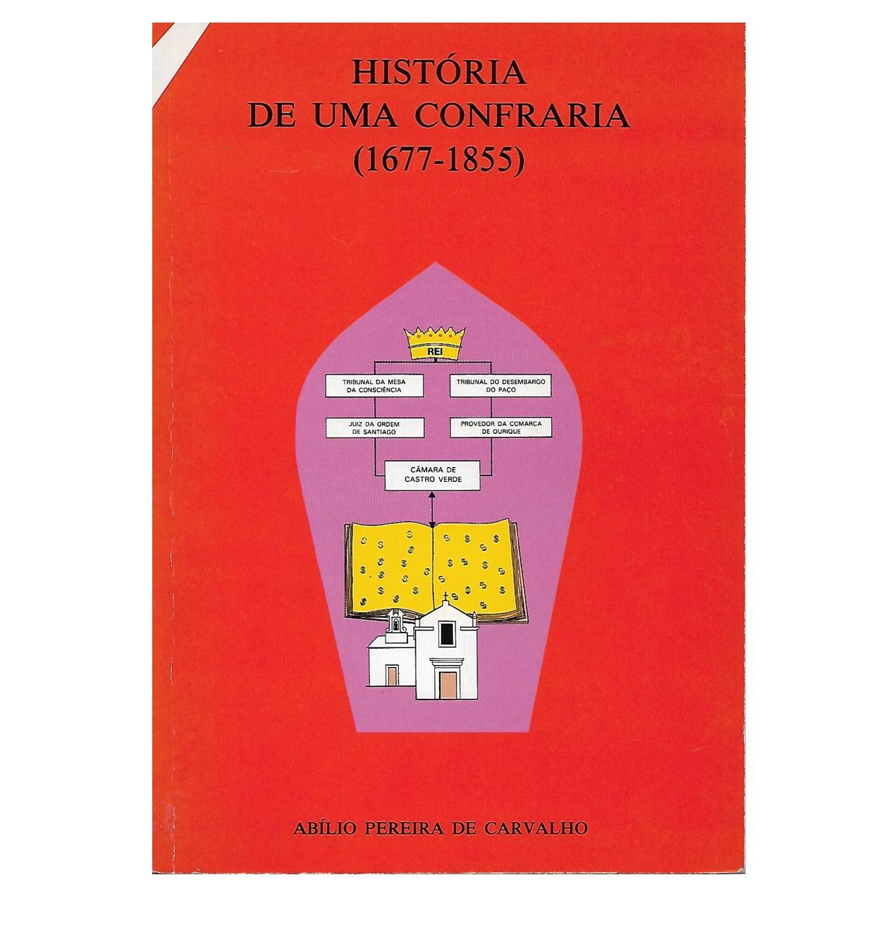 História de uma Confraria (1677-1855).