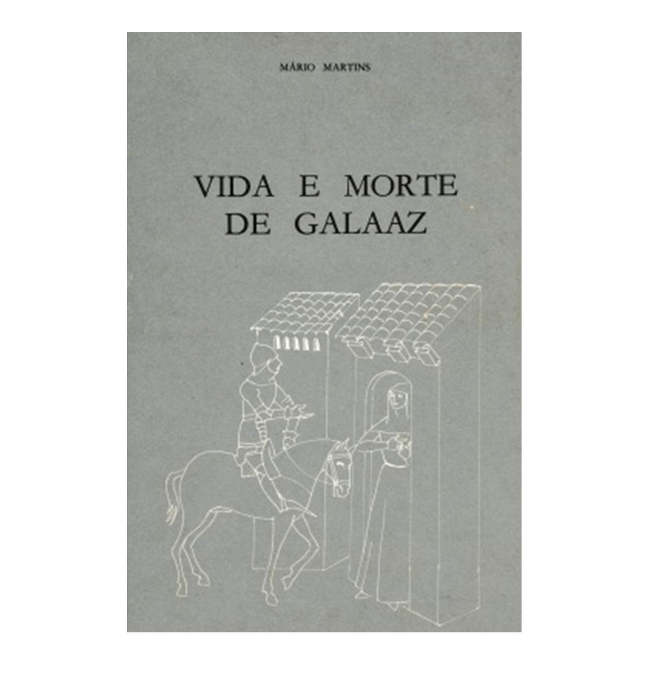 Vida e Morte de Galaaz.
