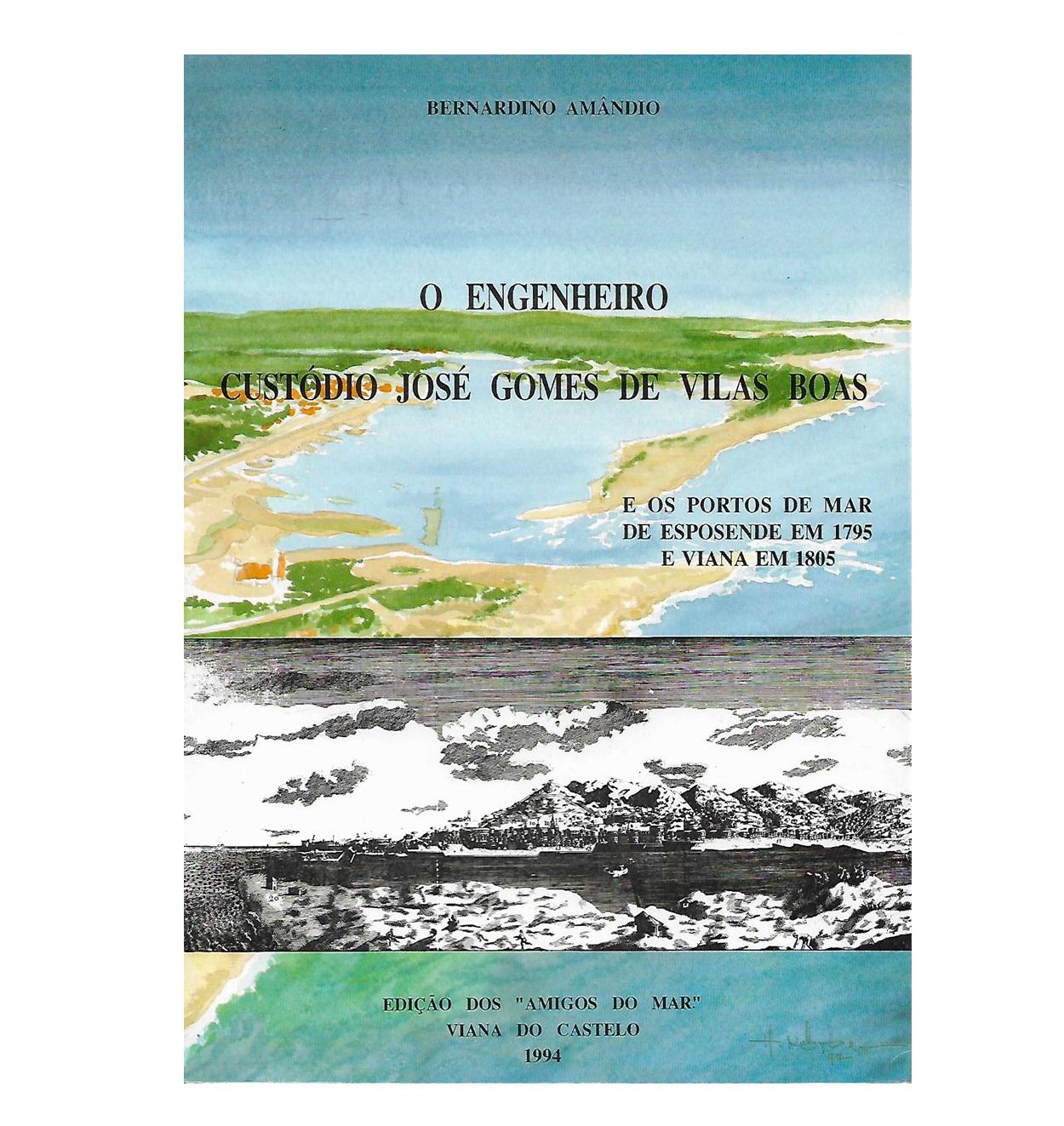 O Engenheiro Custódio José Gomes  de Vilas Boa