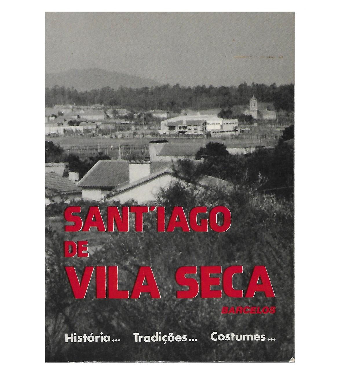 Santiago de Vila Seca. História… Tradições… Costumes