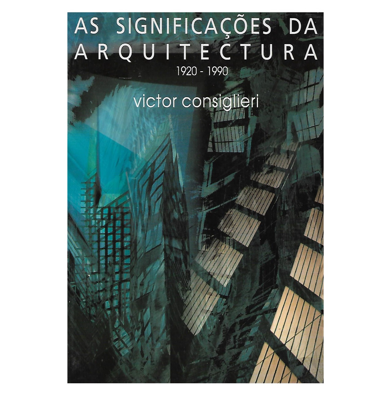 As Significações da Arquitectura: 1920-1990.