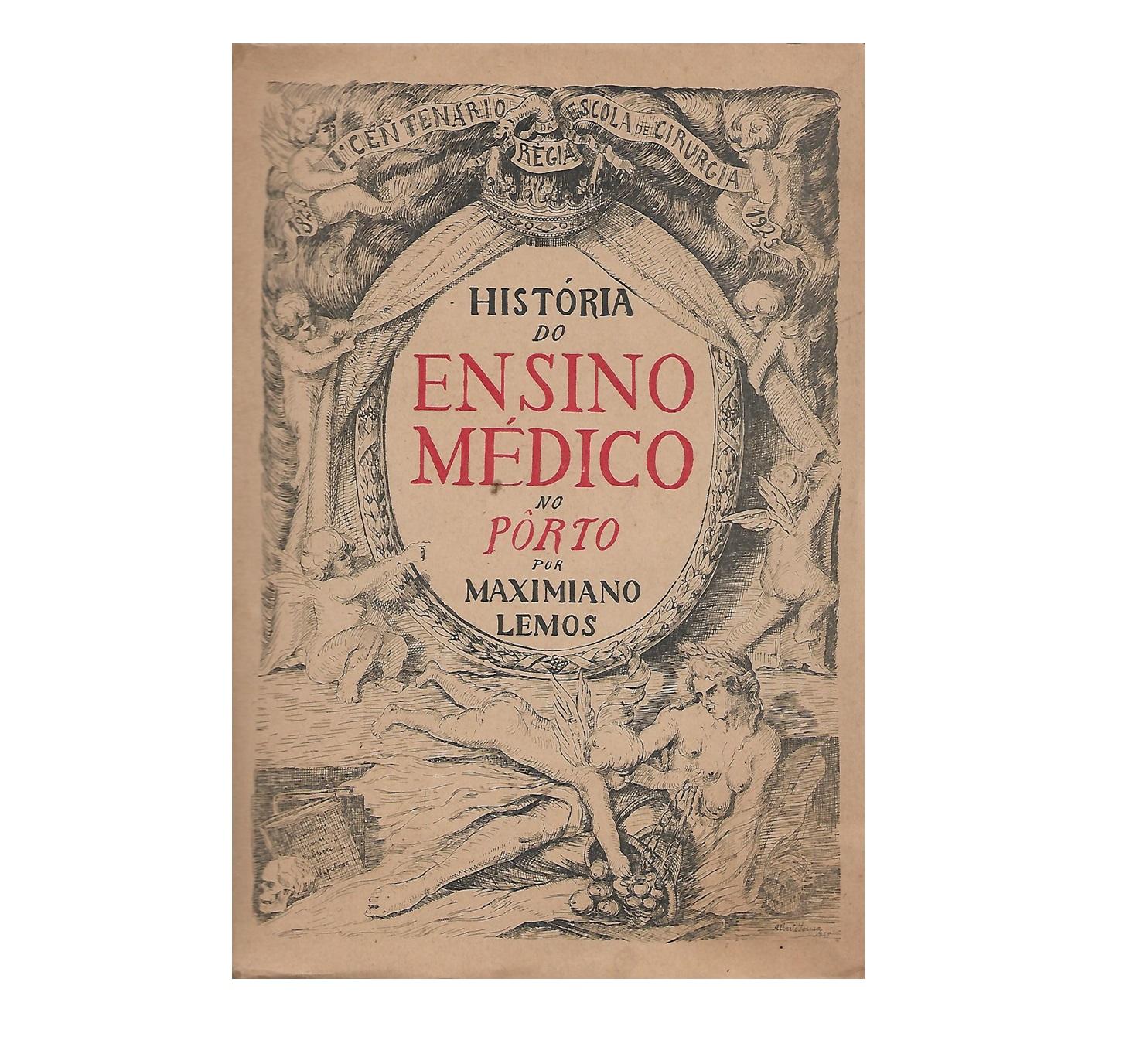 História do Ensino Médico no Pôrto.