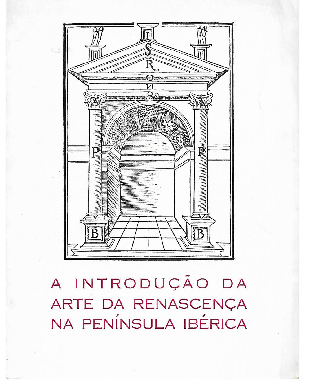 A INTRODUÇÃO DA ARTE DA RENASCENÇA NA PENÍNSULA IBÉRICA.