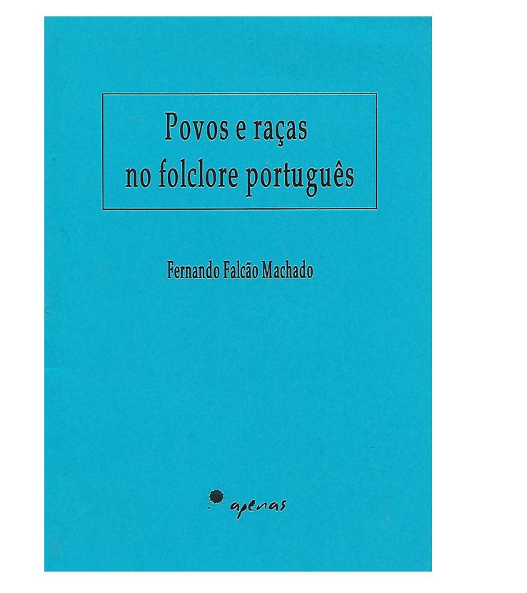 POVOS E RAÇAS NO FOLCLORE PORTUGUÊS.
