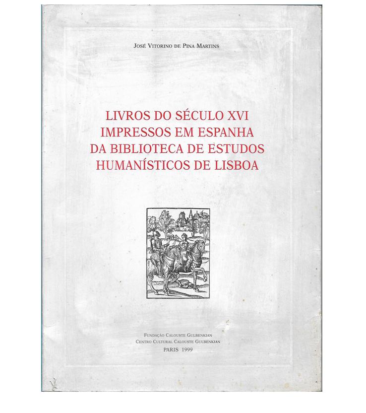 Livros do Século XVI Impressos em Espanha da Biblioteca de Estudos Humanísticos de Lisboa.