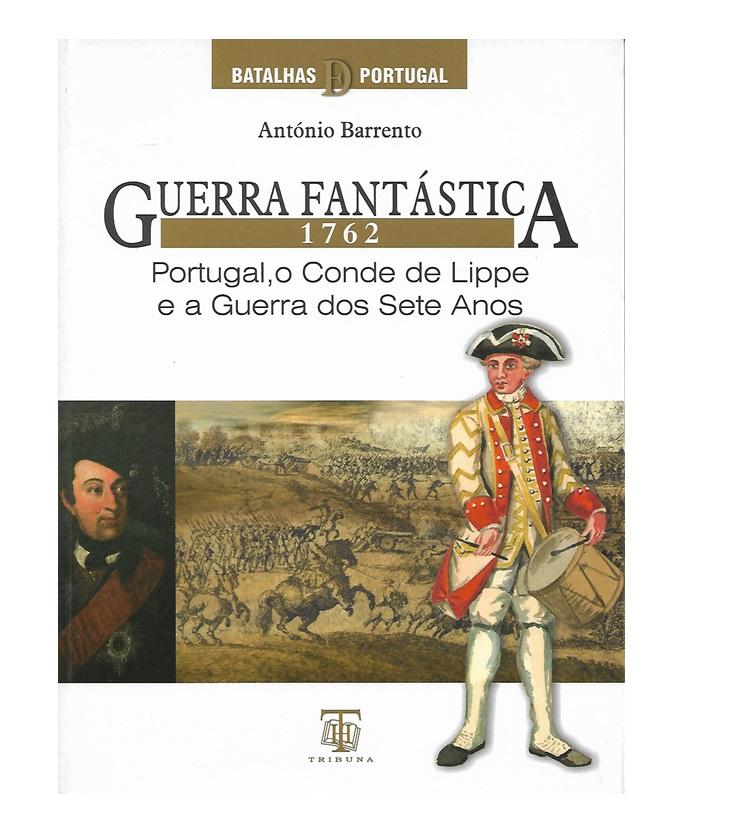 Guerra Fantástica 1762 Portugal, o Conde de Lippe e a Guerra dos Sete Anos.