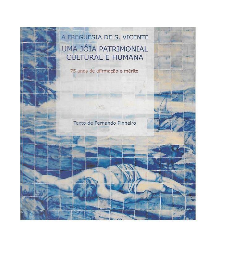 Uma Jóia Patrimonial Cultural e Humana: A Freguesia De S. Vicente  BRAGA