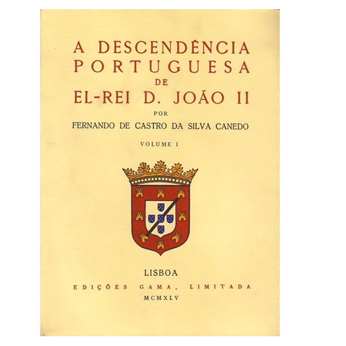 A Descendência Portuguesa de El-Rei D. João II.