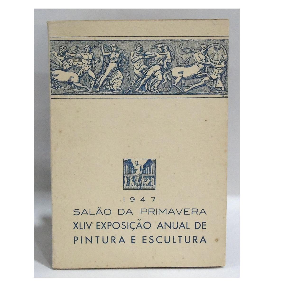 SALÃO DA PRIMAVERA : XLIV EXPOSIÇÃO ANUAL DE PINTURA E ESCULTURA