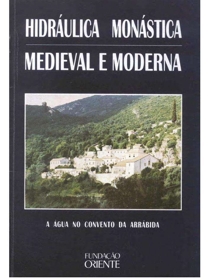 HIDRÁULICA MONÁSTICA MEDIEVAL E MODERNA: A água no Convento da Arrábida