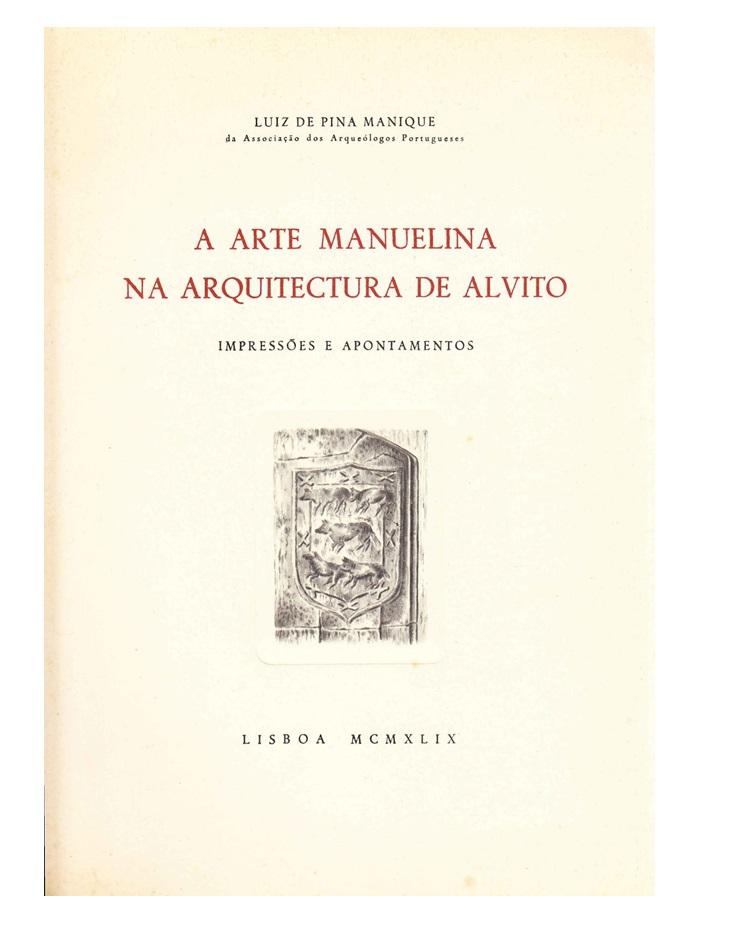 A arte Manuelina na arquitectura de Alvito. Impressões e Apontamentos.