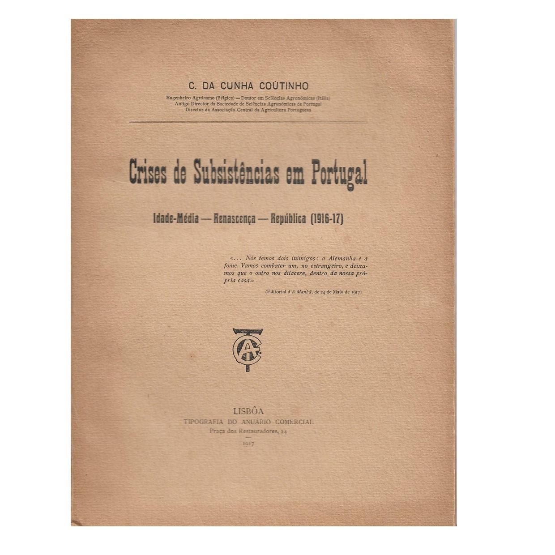 Crises de Subsistências em Portugal. Idade Média – Renascença – República (1916-1917)