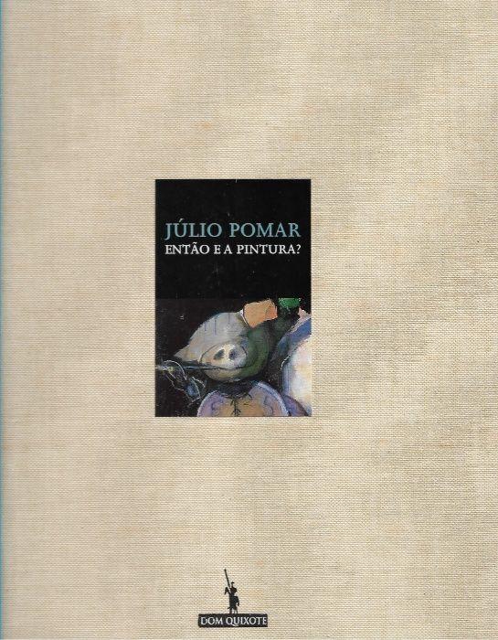 Júlio Pomar Então e a Pintura?