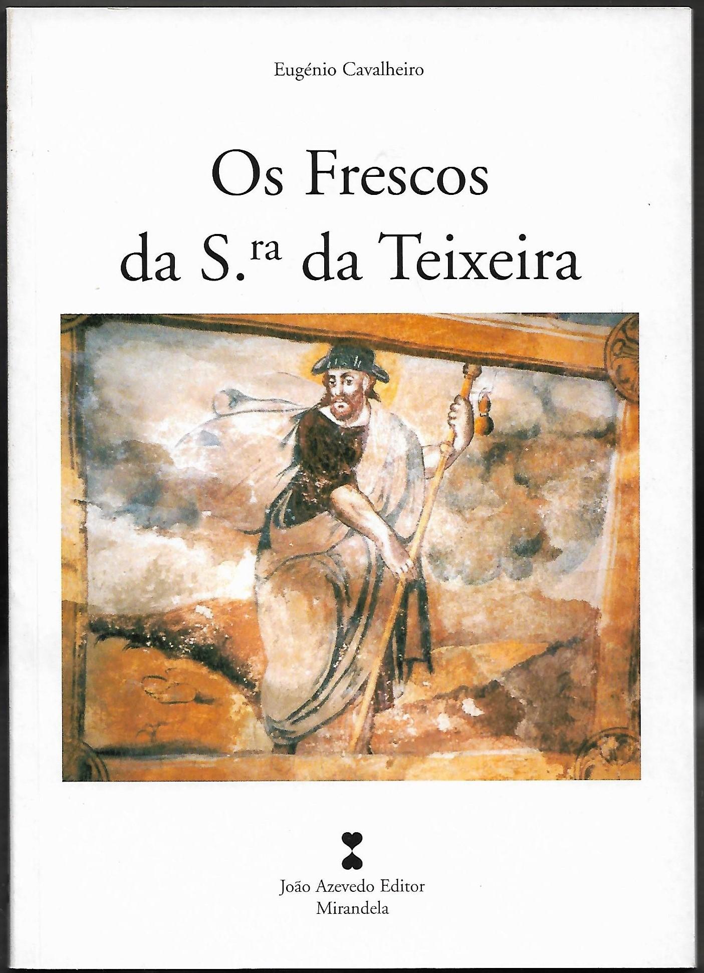 OS FRESCOS DA SRA. DA TEIXEIRA.