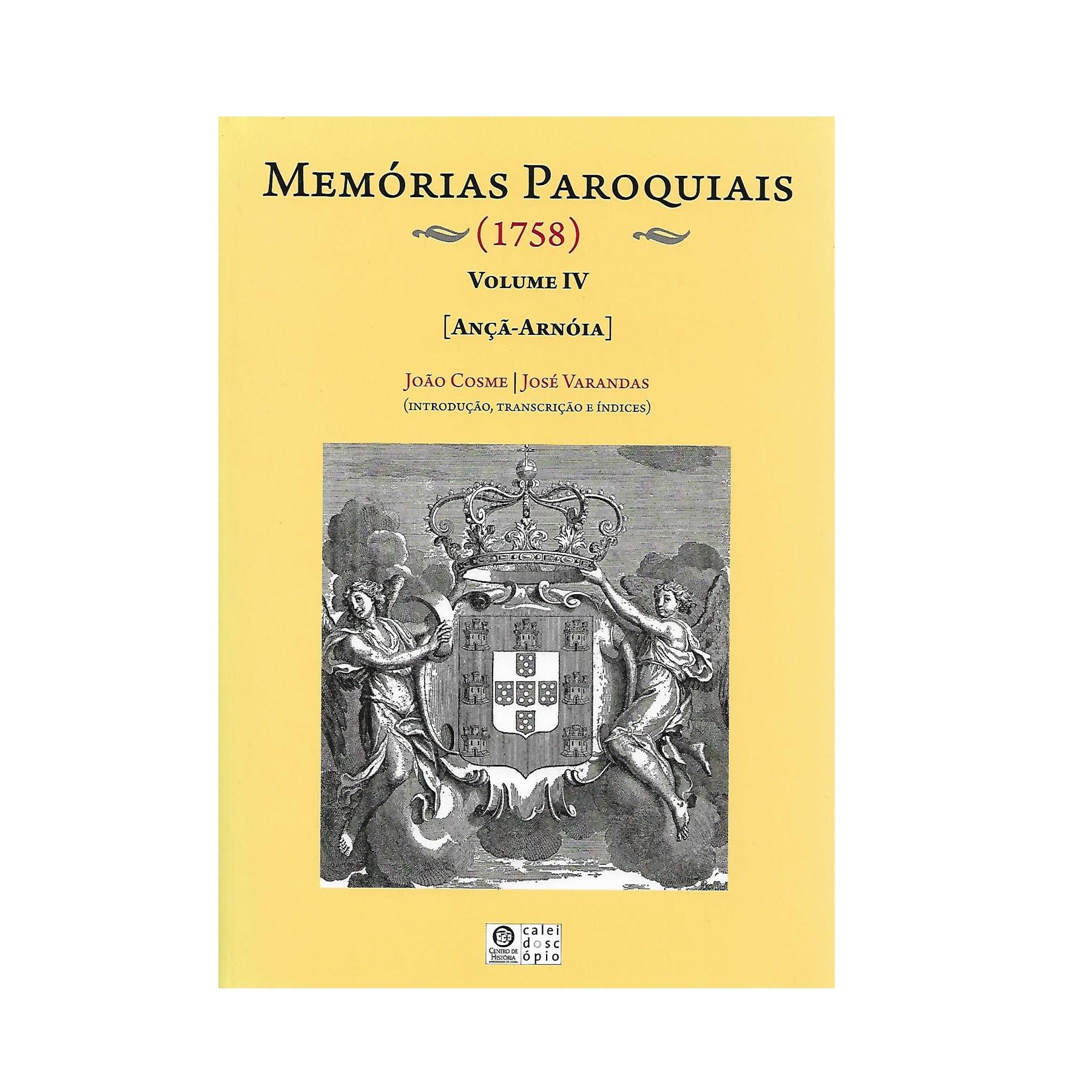 MEMÓRIAS PAROQUIAIS (1758). VOLUME IV [Ança-Arnóia].