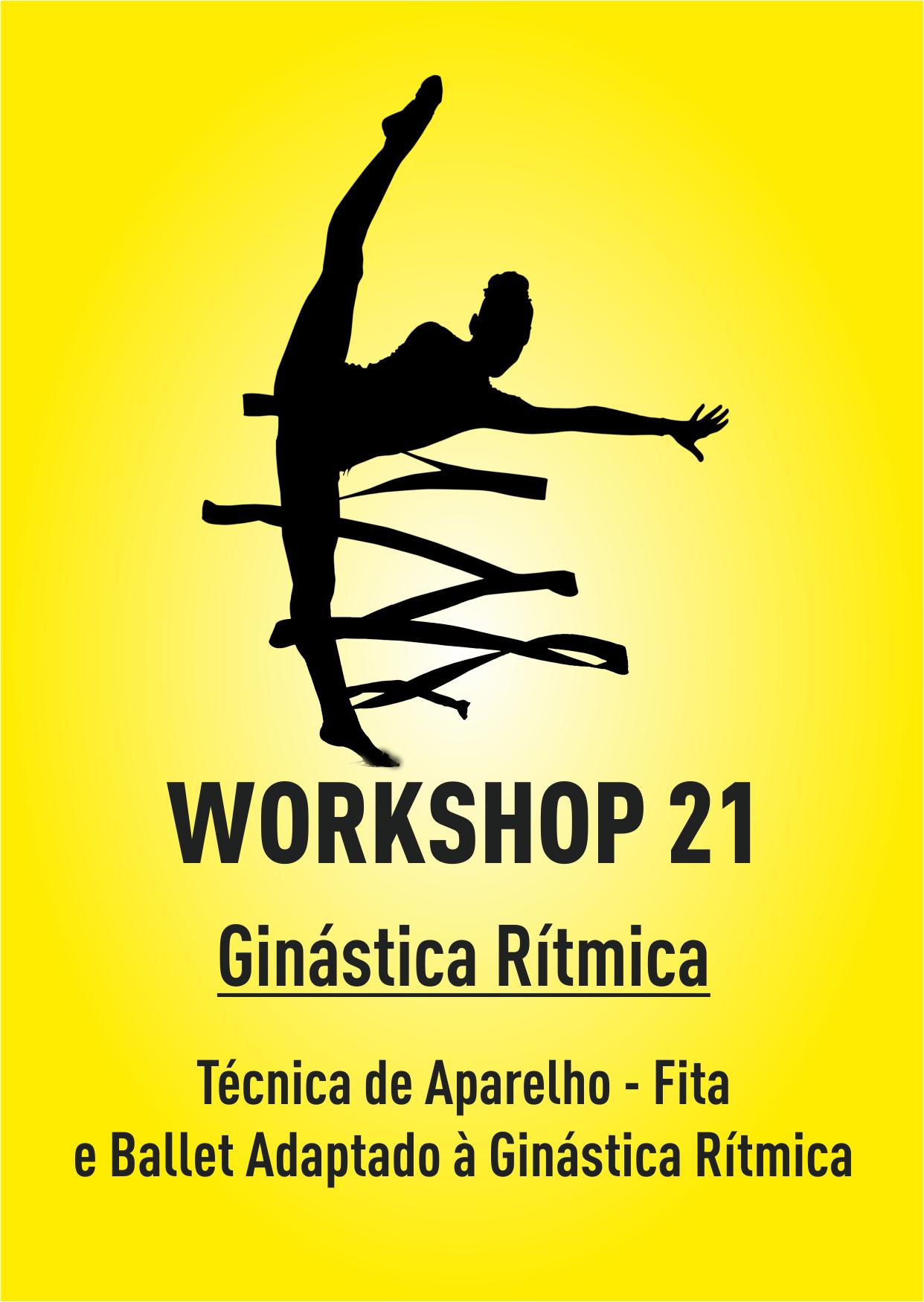 WORKSHOP 21 - GR: TÉCNICA DE APARELHO – FITA E BALLET ADAPTADO À GINÁSTICA RÍTMICA