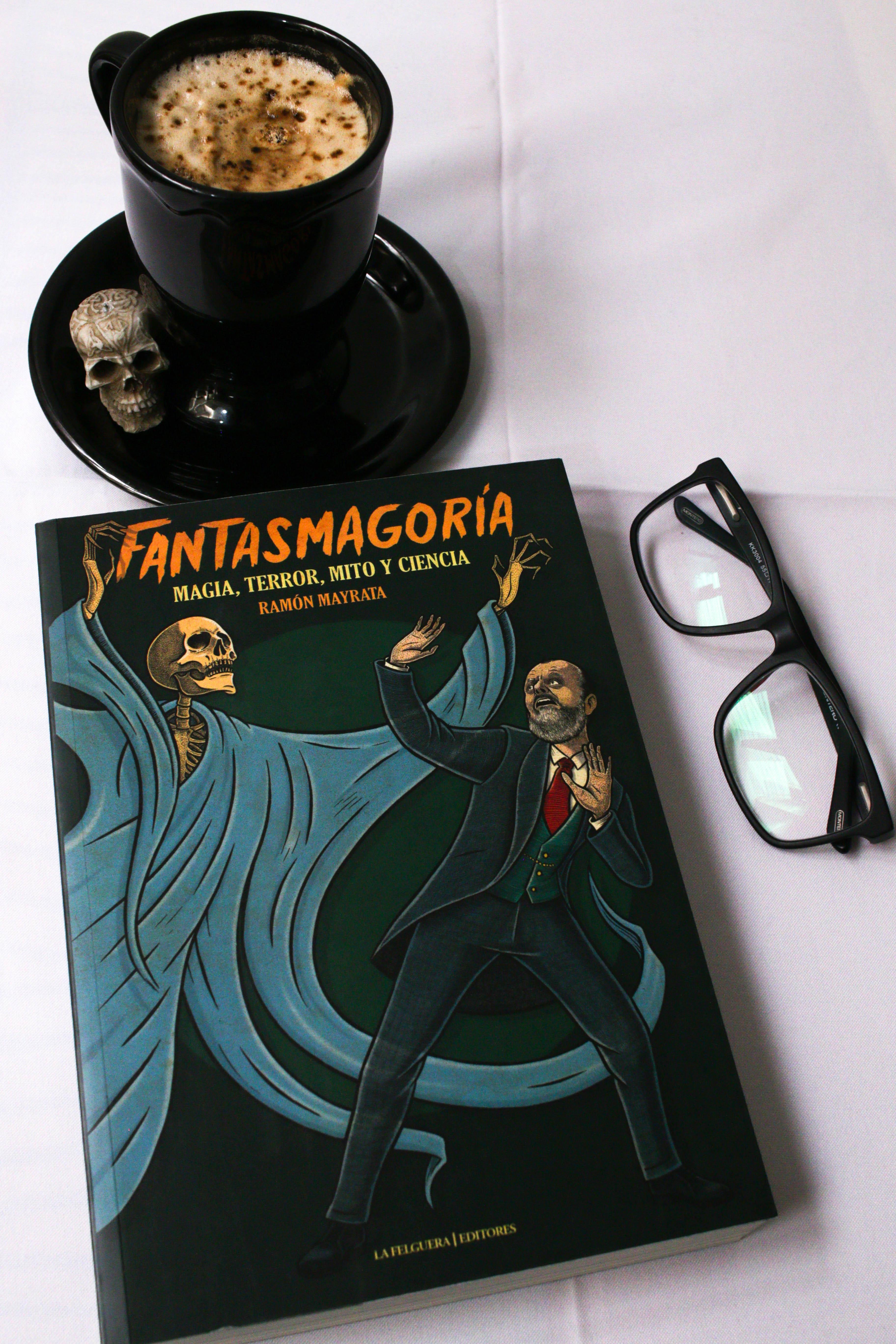 Fantasmagoria, magia, terror, mito y ciencia