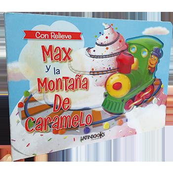 CUENTOS CON RELIEVE - MAX Y LA MONTAÑA DE CARAMELO