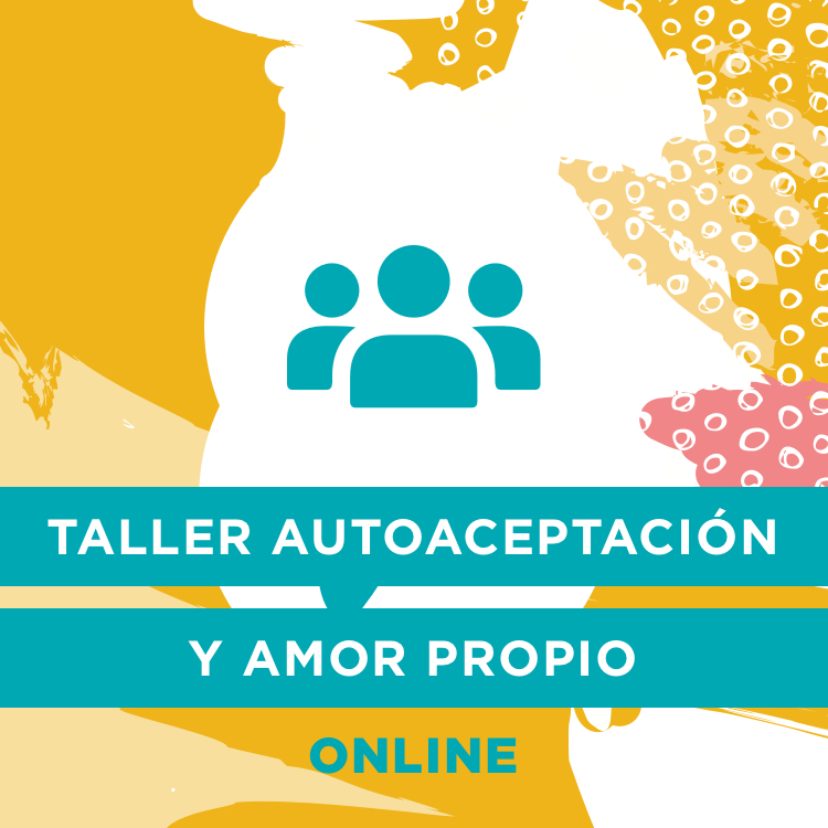 Taller Autoaceptación y Amor Propio Online