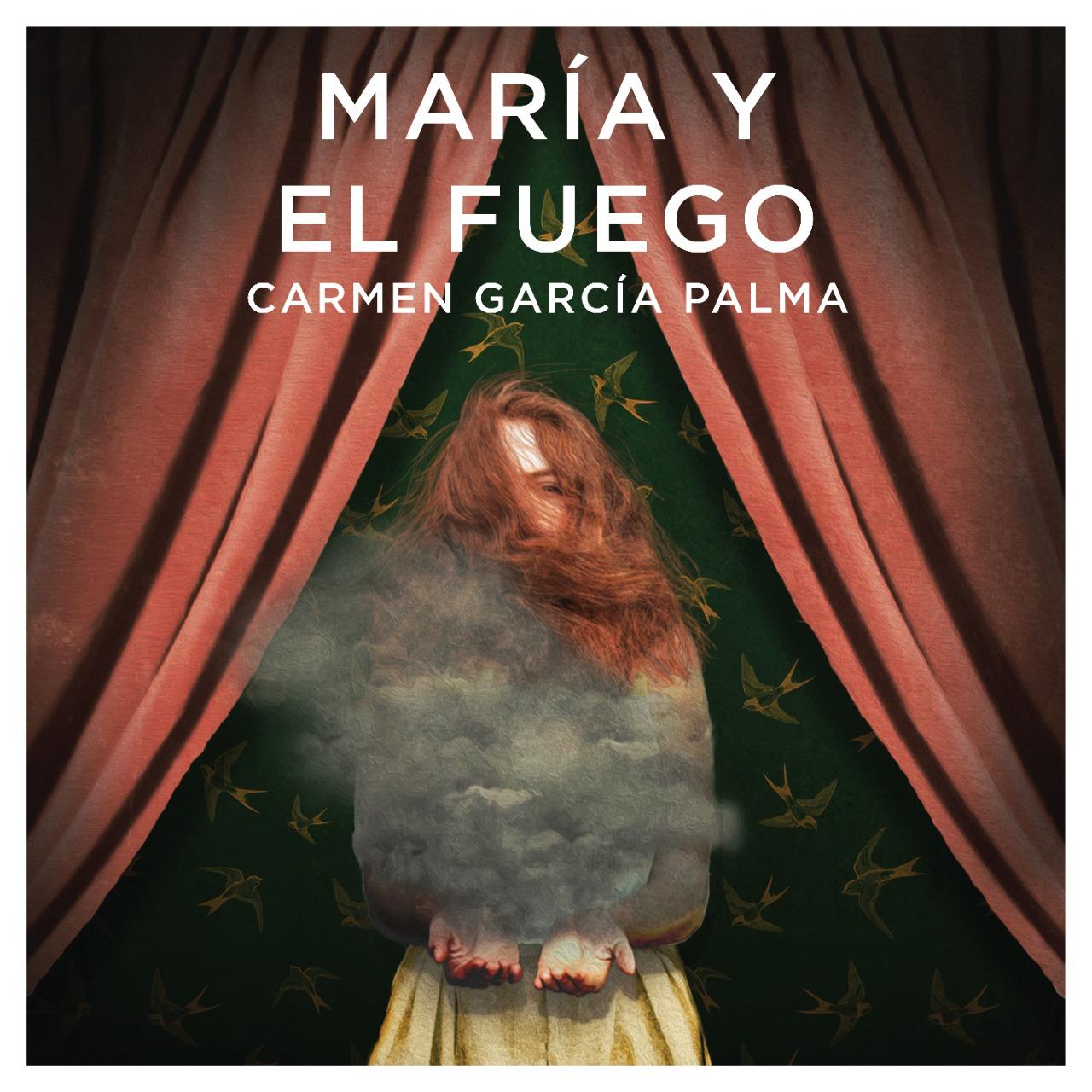 """""""María y el fuego"""" de Carmen García"""