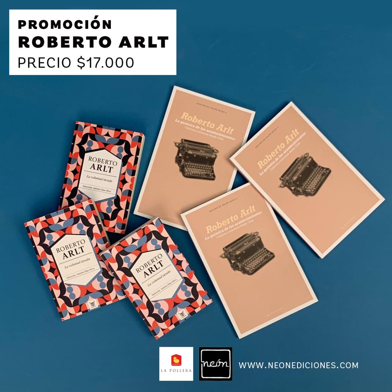 Promoción Roberto Arlt Neón + La Pollera