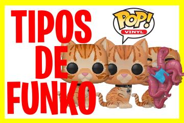 Cuáles son los Tipos de Funko Pop?