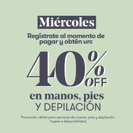 Miércoles- 40% OFF Manos, Pies y Depilación