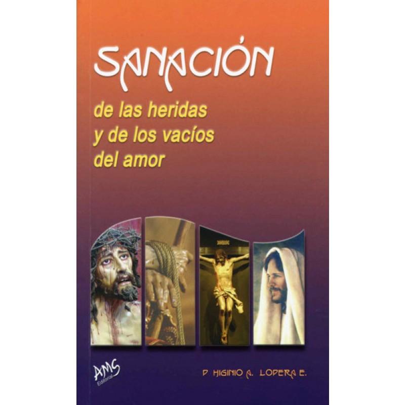 SANACIÓN DE LAS HERIDAS Y DE LOS VACÍOS DE AMOR || P. HIGINIO A. LOPERA E., C.J.M