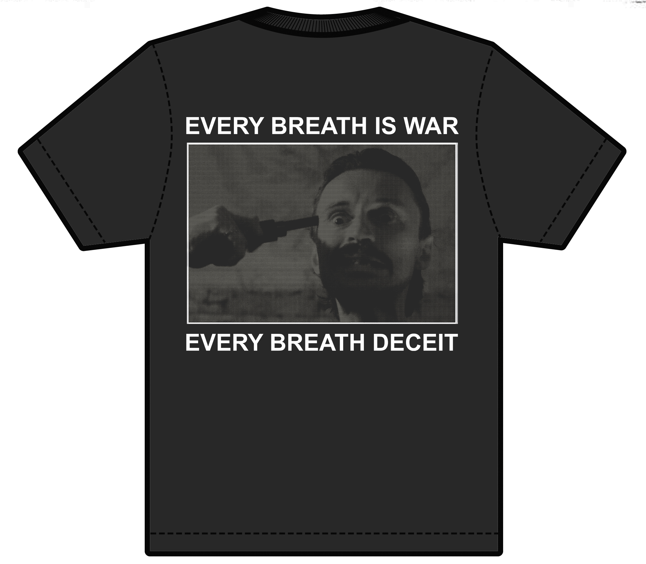 Every Breath Is War - Shirt