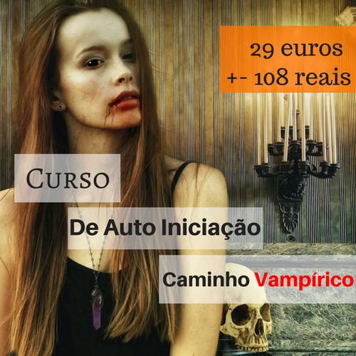 CURSO DE RITUAL DE AUTO INICIAÇÃO AO CAMINHO VAMPÍRICO