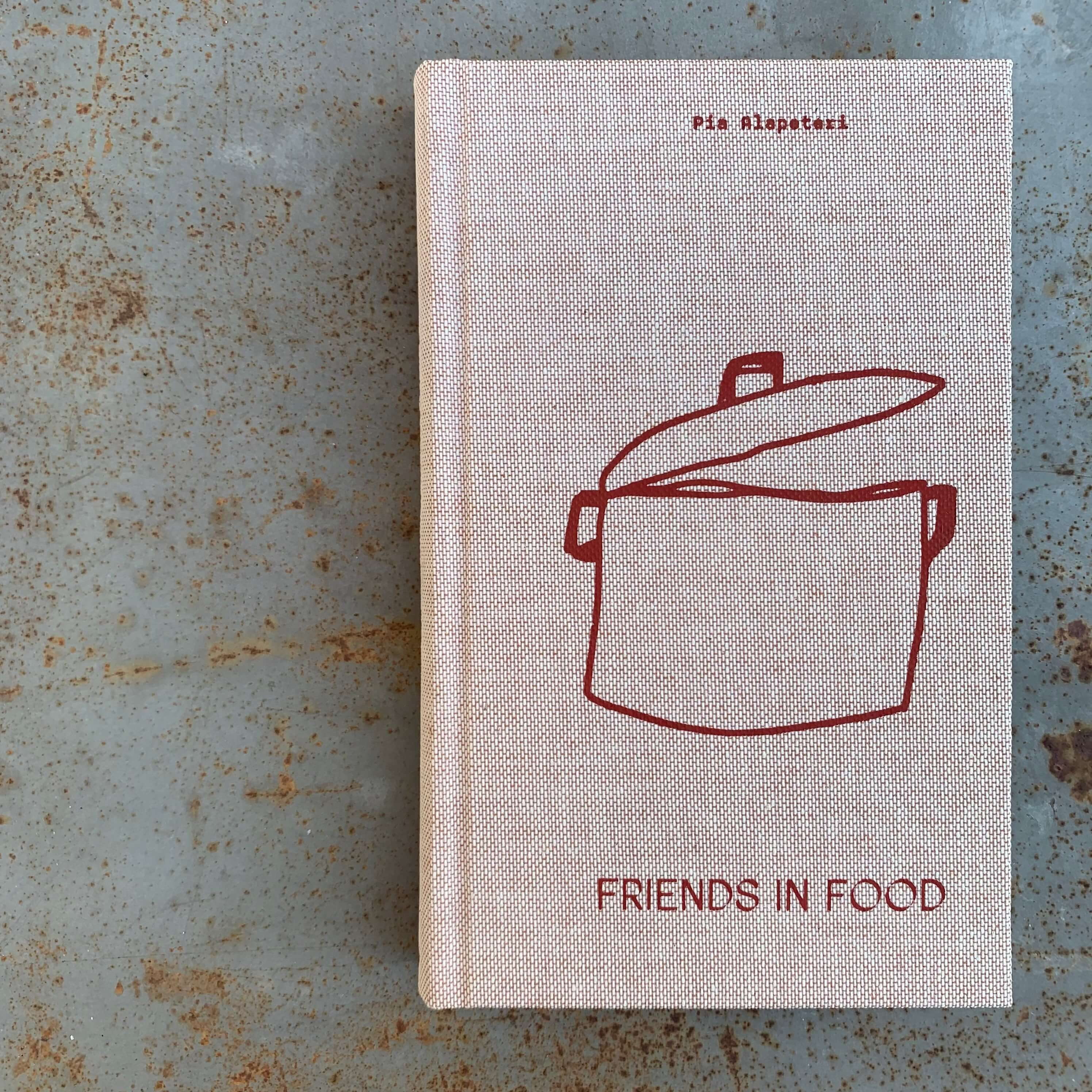 Friends in Food by Pia Alapeteri