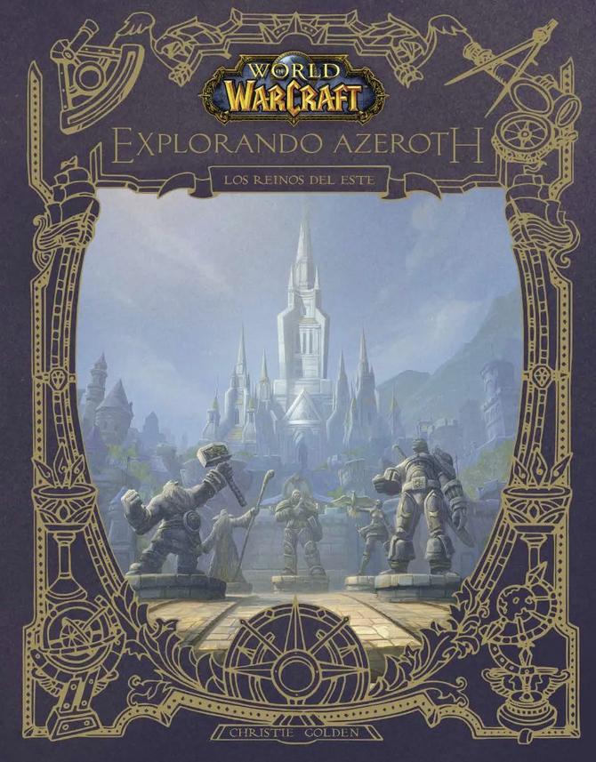 World of Warcraft. Explorando Azeroth: Los Reinos del Este
