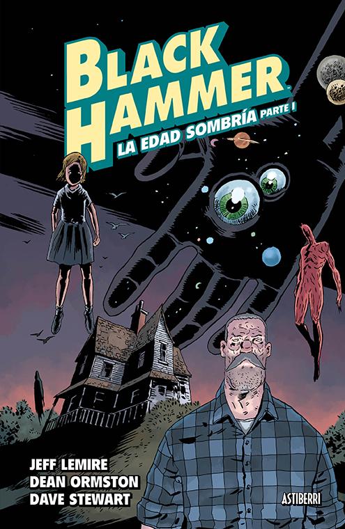 Black Hammer #3 - La Edad Sombría. Parte 1