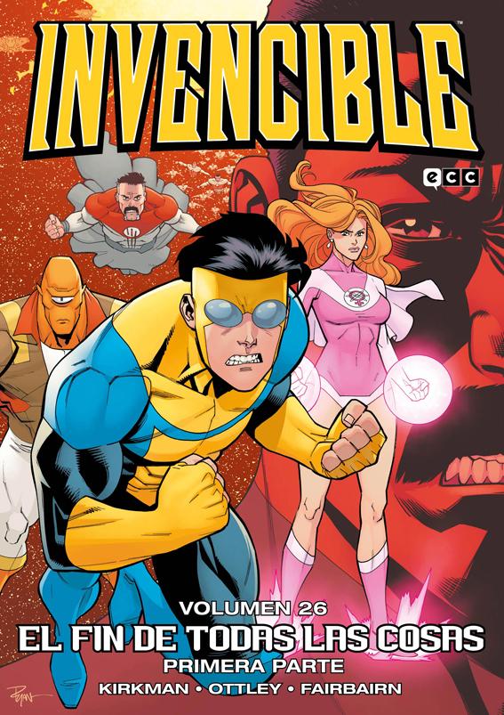 Invencible Vol.26: El Fin de Todas las Cosas – Primera parte