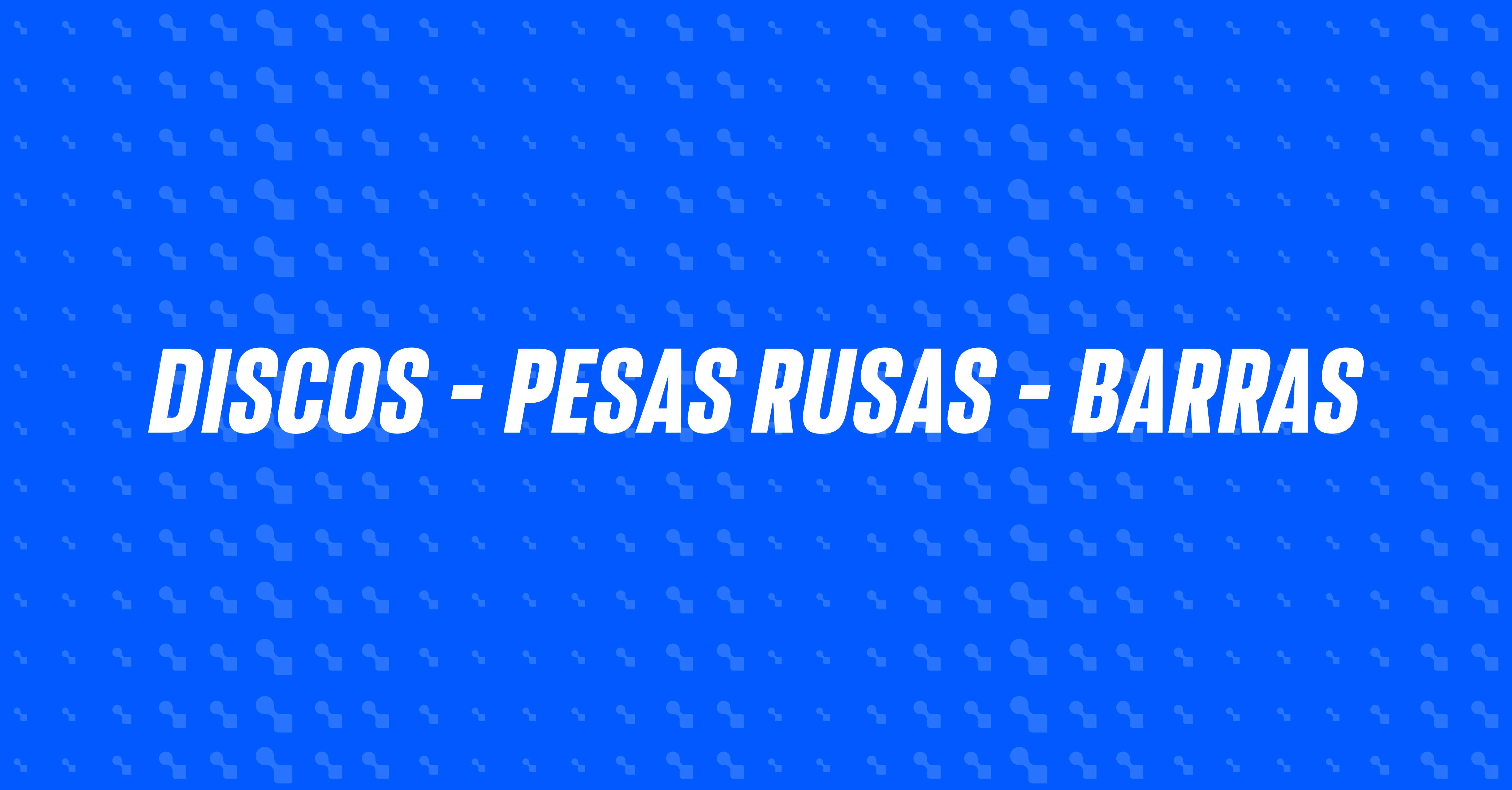 Discos - Barras & Pesas Rusas