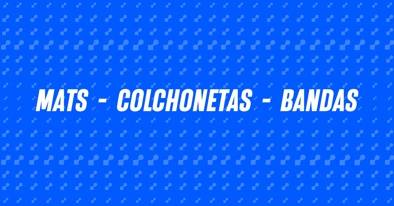 Mats - Colchonetas & Bandas