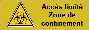 Accès limité - Zone de confinement