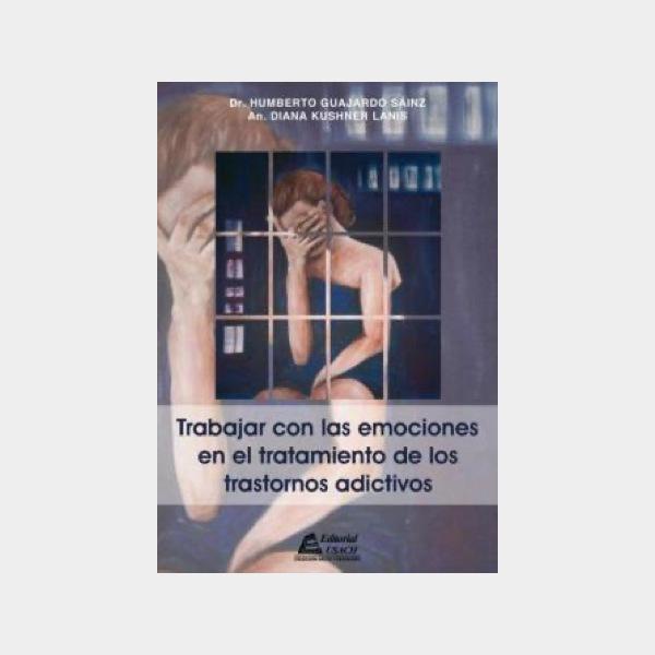 Trabajar con las emociones en el tratamiento de los trastornos adictivos