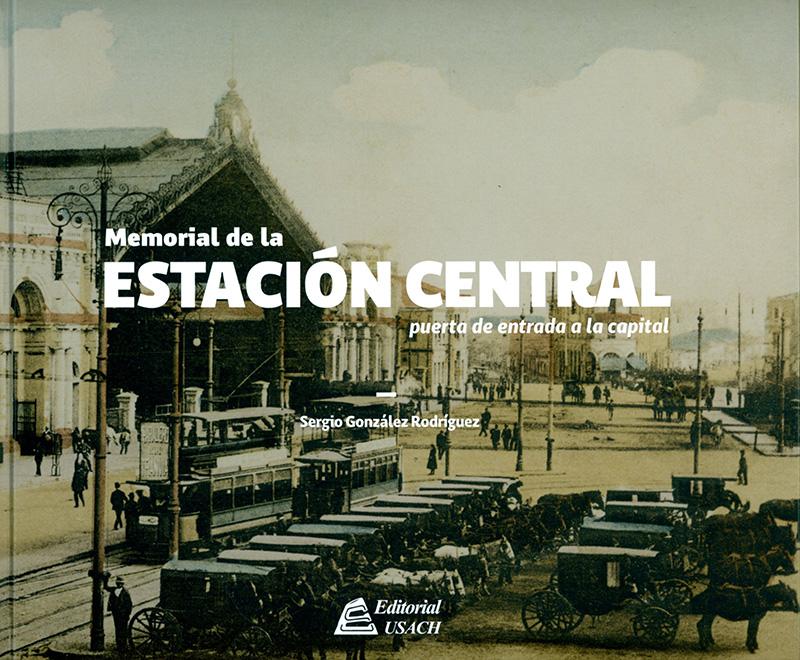 Memorial de la Estación Central Puerta de entrada a la Capital