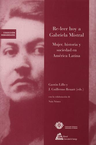 Re-leer hoy a Gabriela Mistral