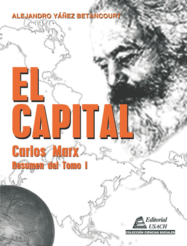 El Capital. Resumen Tomo I