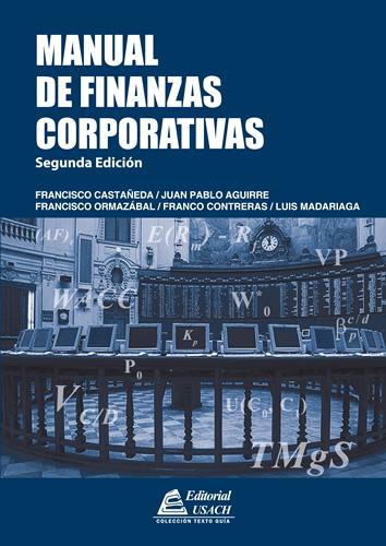 Manual de Finanzas Corporativas. 2a Edición.