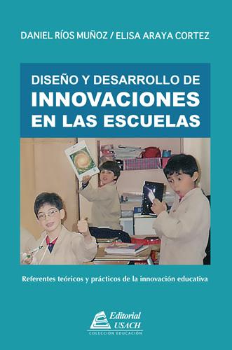 Diseño y Desarrollo de Innovaciones en las Escuelas