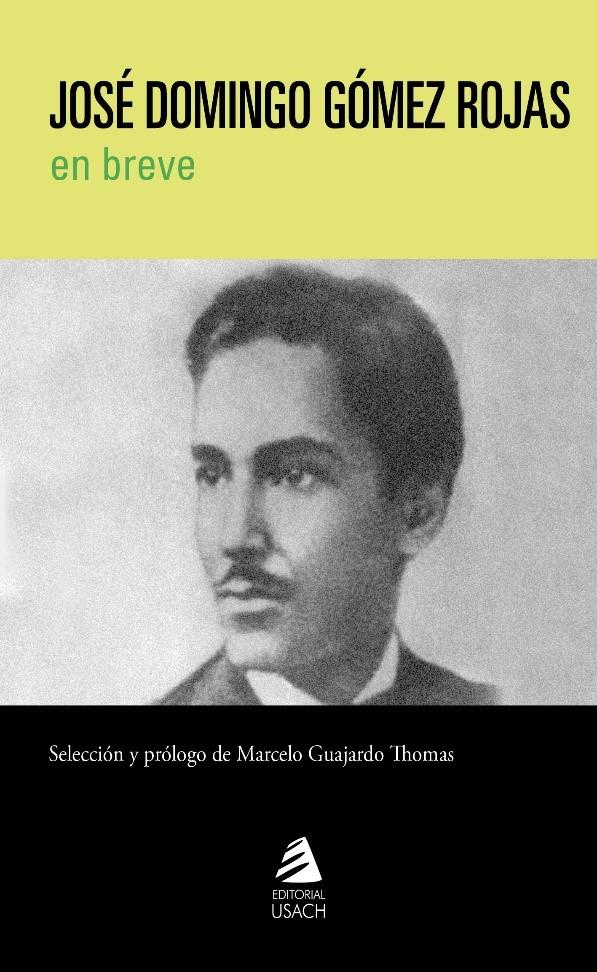 José Domingo Gómez Rojas en breve