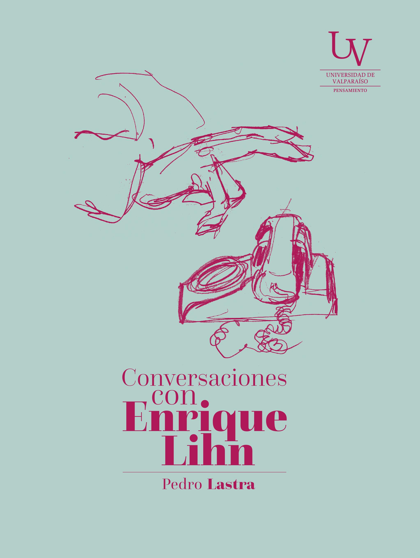 Conversaciones con Enrique Lihn
