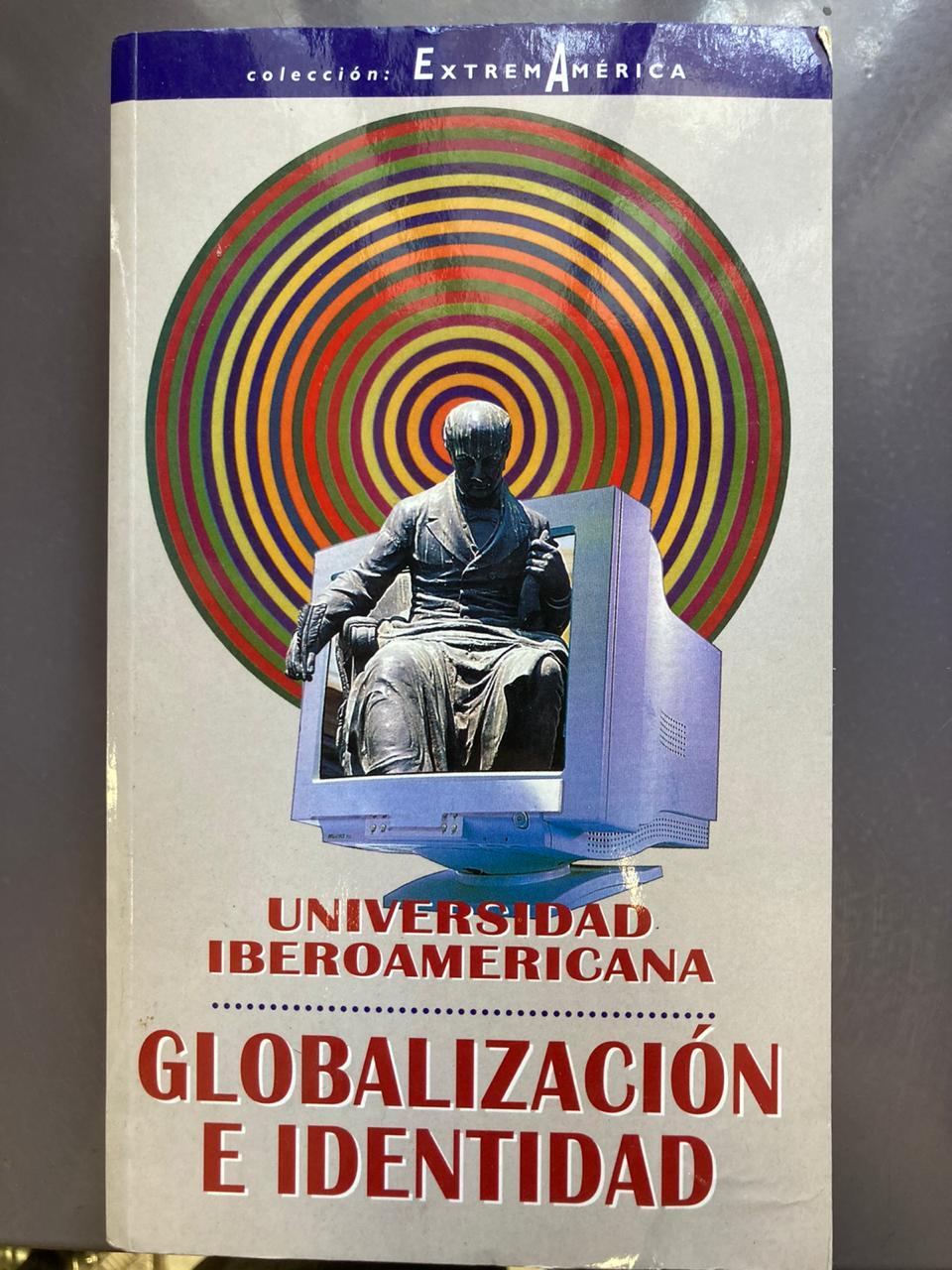 Universidad Iberoamericana. Globalización e identidad
