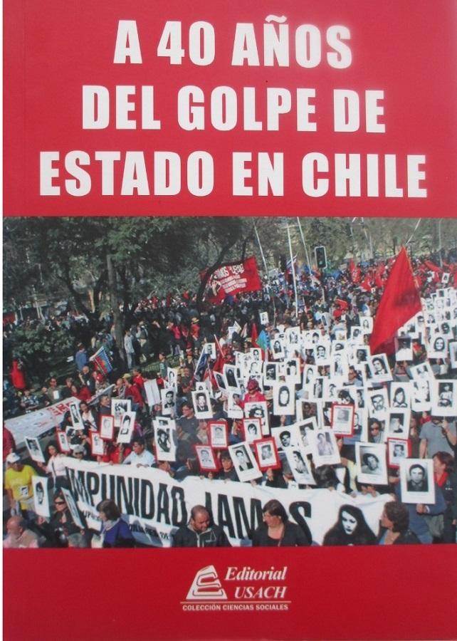 A 40 años del golpe de Estado en Chile - Cristina Moyano (compiladora)